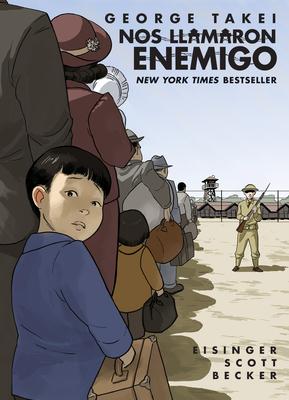 Nos llamaron Enemigo (They Called Us Enemy Spanish Edition) Cover Image