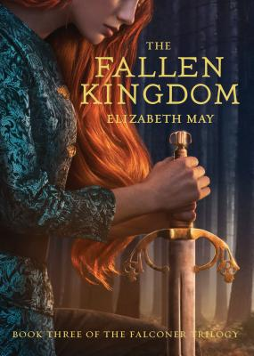 The Fallen Kingdom: Book Three of the Falconer Trilogy (Young Adult Books, Fantasy Novels, Trilogies for Young Adults) Cover Image