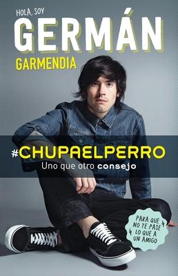 #Chupaelperro - Y Uno Que Otro Consejo Para Que No Te Pase Lo Que a Un Amigo Cover