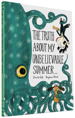 The Truth About My Unbelievable Summer... by David Cali