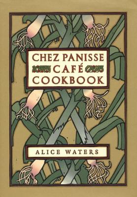 Chez Panisse Cafe Cookbook Cover Image