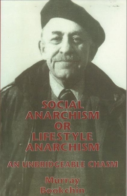 Social Anarchism or Lifestyle Anarchism: An Unbridgeable Chasm Cover Image