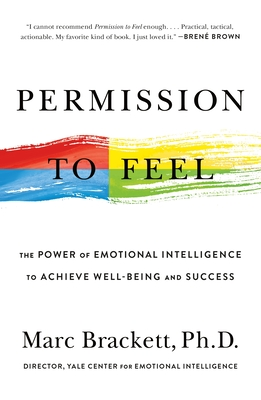 Permission to Feel: The Power of Emotional Intelligence to Achieve Well-Being and Success Cover Image