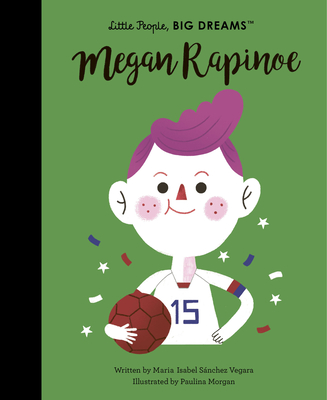 Megan Rapinoe (Little People, BIG DREAMS #55) Cover Image