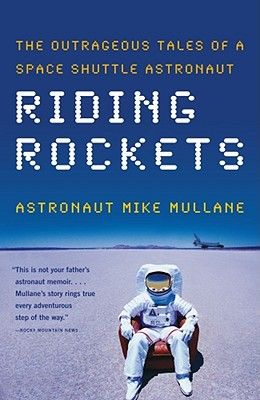 Riding Rockets: The Outrageous Tales of a Space Shuttle Astronaut Cover Image