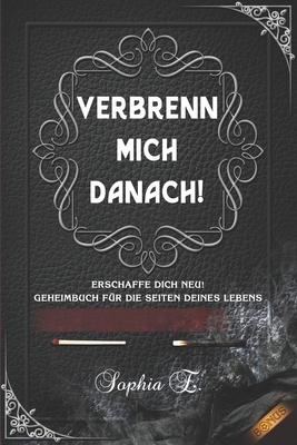 Verbrenn mich danach: Das Geheimbuch für die Seiten deines Lebens. Erschaffe dich neu! (Selbstreflexion inkl. Bonus) (Schwarz Edition) Cover Image