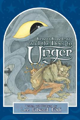 Kendra Kandlestar and the Door to Unger Cover