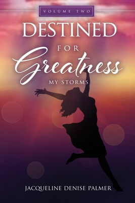 Destined for Greatness Volume Two: My Storms Cover Image