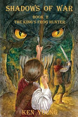 Shadows of War: Book 2, The King's Frog Hunter Cover Image