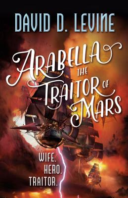 Arabella The Traitor of Mars (The Adventures of Arabella Ashby #3) Cover Image