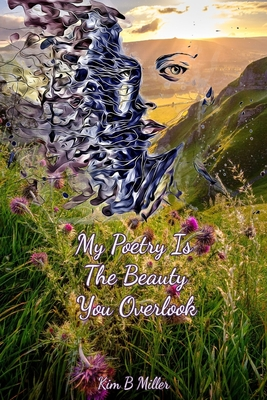My Poetry Is The Beauty You Overlook Cover Image