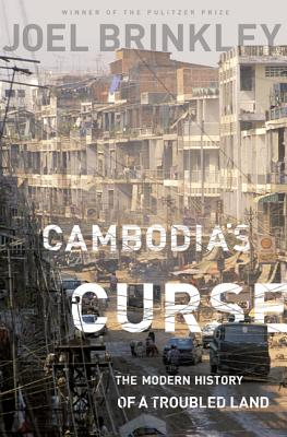 Cambodia's Curse: The Modern History of a Troubled Land Cover Image