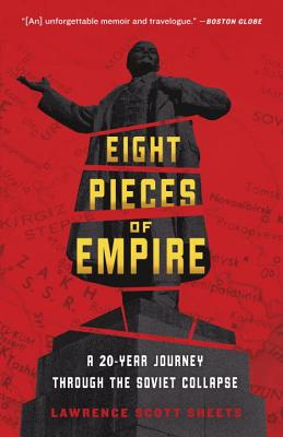 Eight Pieces of Empire: A 20-Year Journey Through the Soviet Collapse Cover Image