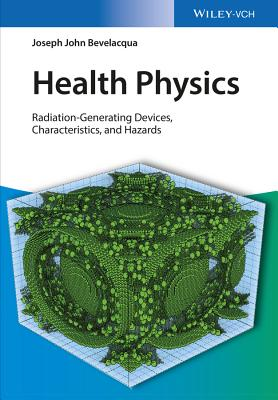 Health Physics: Radiation-Generating Devices, Characteristics, and Hazards Cover Image