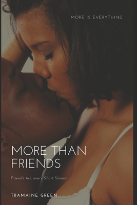 More Than Friends: Friends to Lovers Short Stories Cover Image