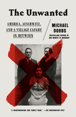 The Unwanted: America, Auschwitz, and a Village Caught in Between Cover Image