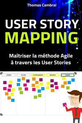 User Story Mapping: Maîtriser la méthode Agile à travers les User Stories Cover Image