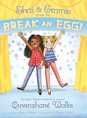 Shai & Emmie Star in Break an Egg! (A Shai & Emmie Story) Cover Image