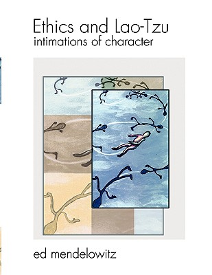 Ethics and Lao-Tzu: Intimations of Character Cover Image