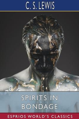 Spirits in Bondage (Esprios Classics) Cover Image