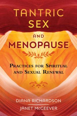 Tantric Sex and Menopause: Practices for Spiritual and Sexual Renewal Cover Image
