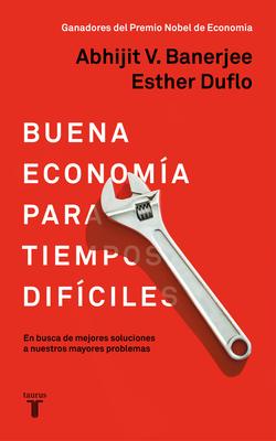 La buena economía para tiempos difíciles / Good Economics for Hard Times Cover Image
