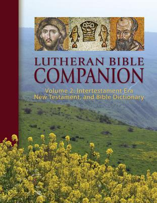 Lutheran Bible Companion, Volume 2: Intertestamental, New