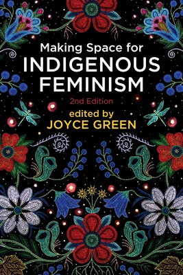 Making Space for Indigenous Feminism, 2nd Edition Cover Image