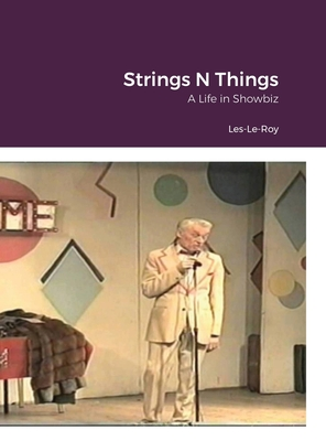 String's N Things: A Life in Showbiz Cover Image