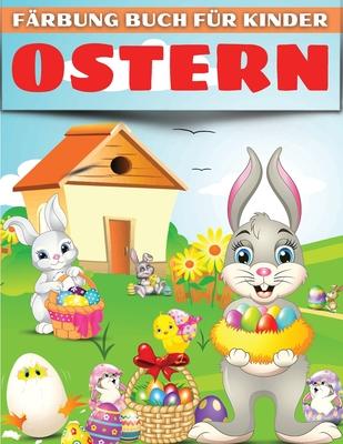 Ostern Färbung Buch für Kinder: Spaß Osterhase Ausmalbuch für Kinder. Nette Sammlung von Spaß und einfache Ostern Färbung Seiten für Kinder, Kleinkind Cover Image
