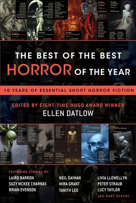 The Best of the Best Horror of the Year: 10 Years of Essential Short Horror Fiction Cover Image