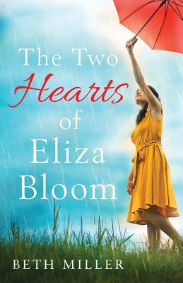 The Two Hearts of Eliza Bloom: Charming, Feel Good and Absolutely Unforgettable Cover Image