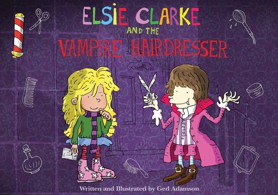 Cover for Elsie Clarke and the Vampire Hairdresser