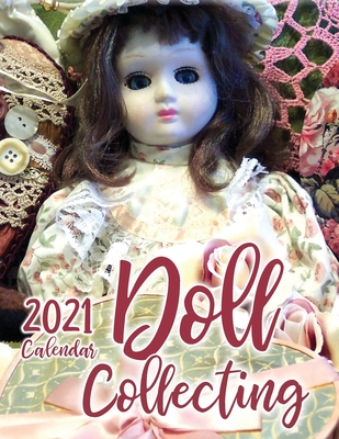 Doll Collecting 2021 Wall Calendar Cover Image
