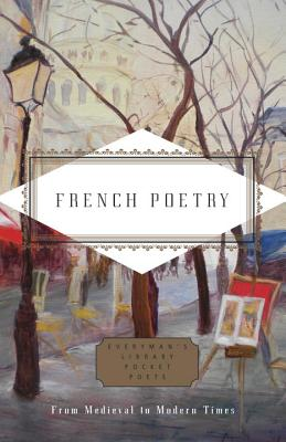 French Poetry: From Medieval to Modern Times (Everyman's Library Pocket Poets Series) Cover Image