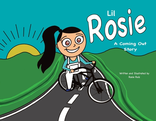 Lil Rosie A Coming Out Story Cover Image