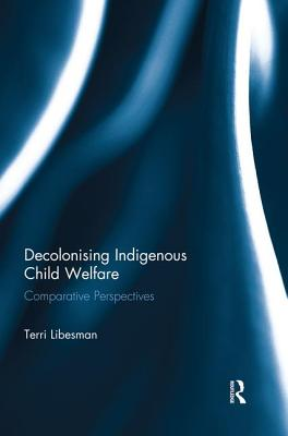 Decolonising Indigenous Child Welfare: Comparative Perspectives Cover Image
