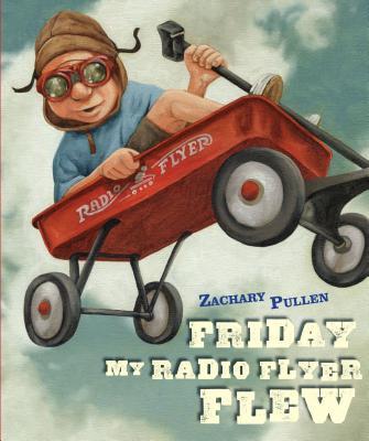 Friday My Radio Flyer Flew Cover