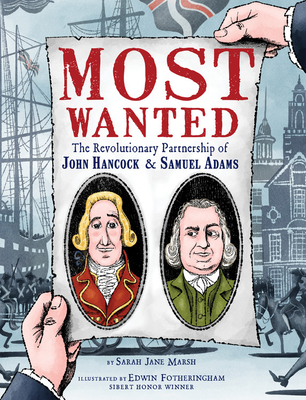 Most Wanted: The Revolutionary Partnership of John Hancock & Samuel Adams Cover Image