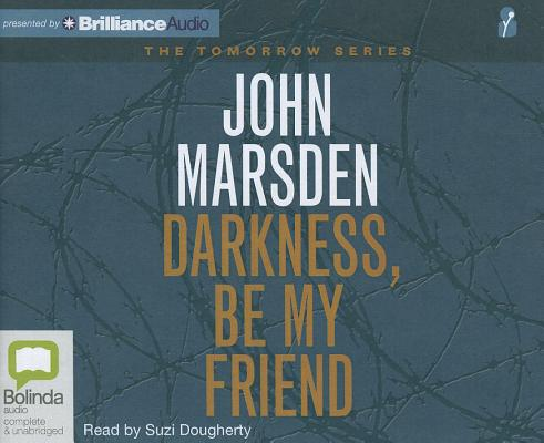 Darkness, Be My Friend (Tomorrow #4) Cover Image