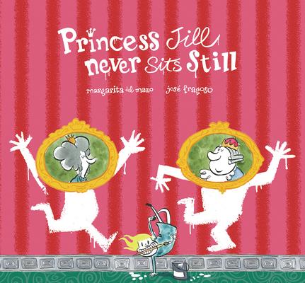 Princess Jill Never Sits Still (Somos8) Cover Image