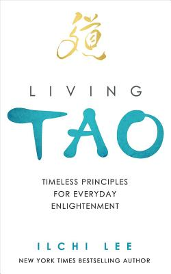 Living Tao: Timeless Principles for Everyday Enlightenment Cover Image