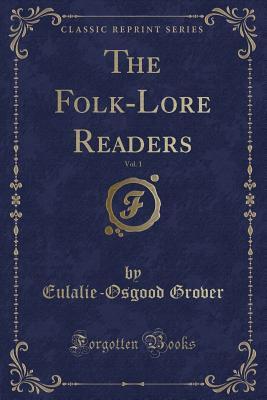 The Folk-Lore Readers, Vol. 1 (Classic Reprint) Cover Image