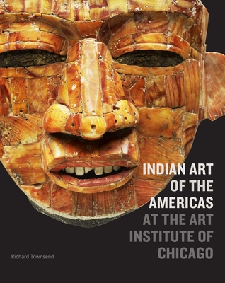 Indian Art of the Americas at the Art Institute of Chicago Cover Image