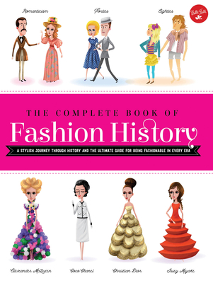 The Complete Book of Fashion History: A stylish journey through history and the ultimate guide for being fashionable in every era Cover Image