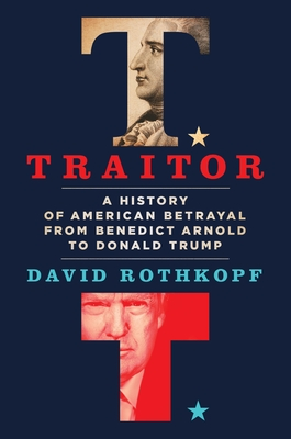 Traitor: A History of American Betrayal from Benedict Arnold to Donald Trump Cover Image