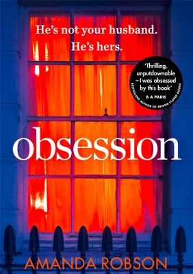 Obsession: The Bestselling Psychological Thriller of 2017 Cover Image