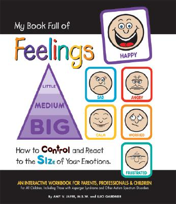 My Book Full of Feelings: How to Control and React to the Size of Your Emotions Cover Image