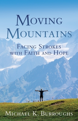 Moving Mountains: Facing Strokes with Faith and Hope Cover Image