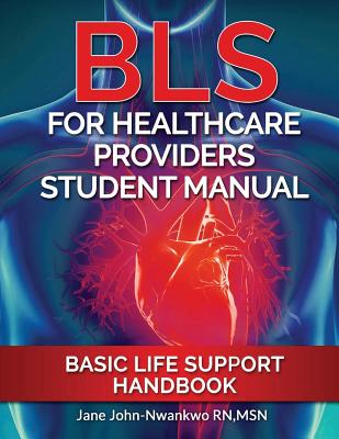 BLS For Healthcare Providers Student Manual: Basic Life Support Handbook Cover Image